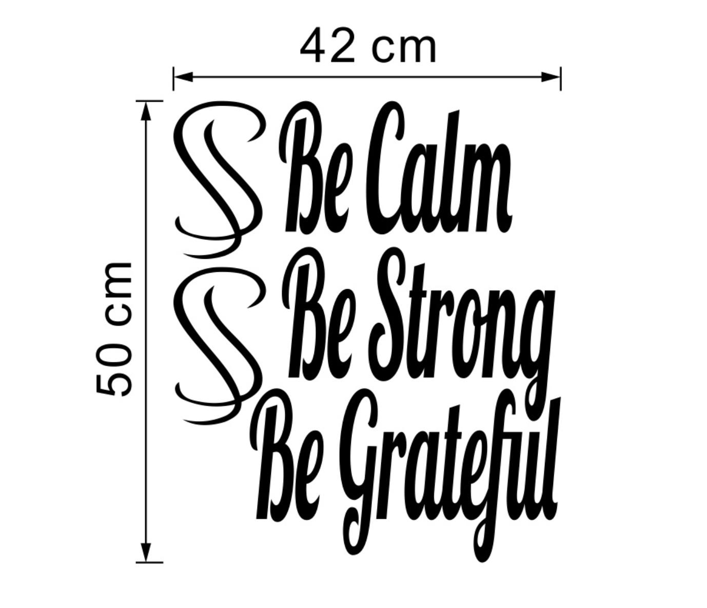 Art Be Calm Strong Grateful Inspirational Vinyl Wall
